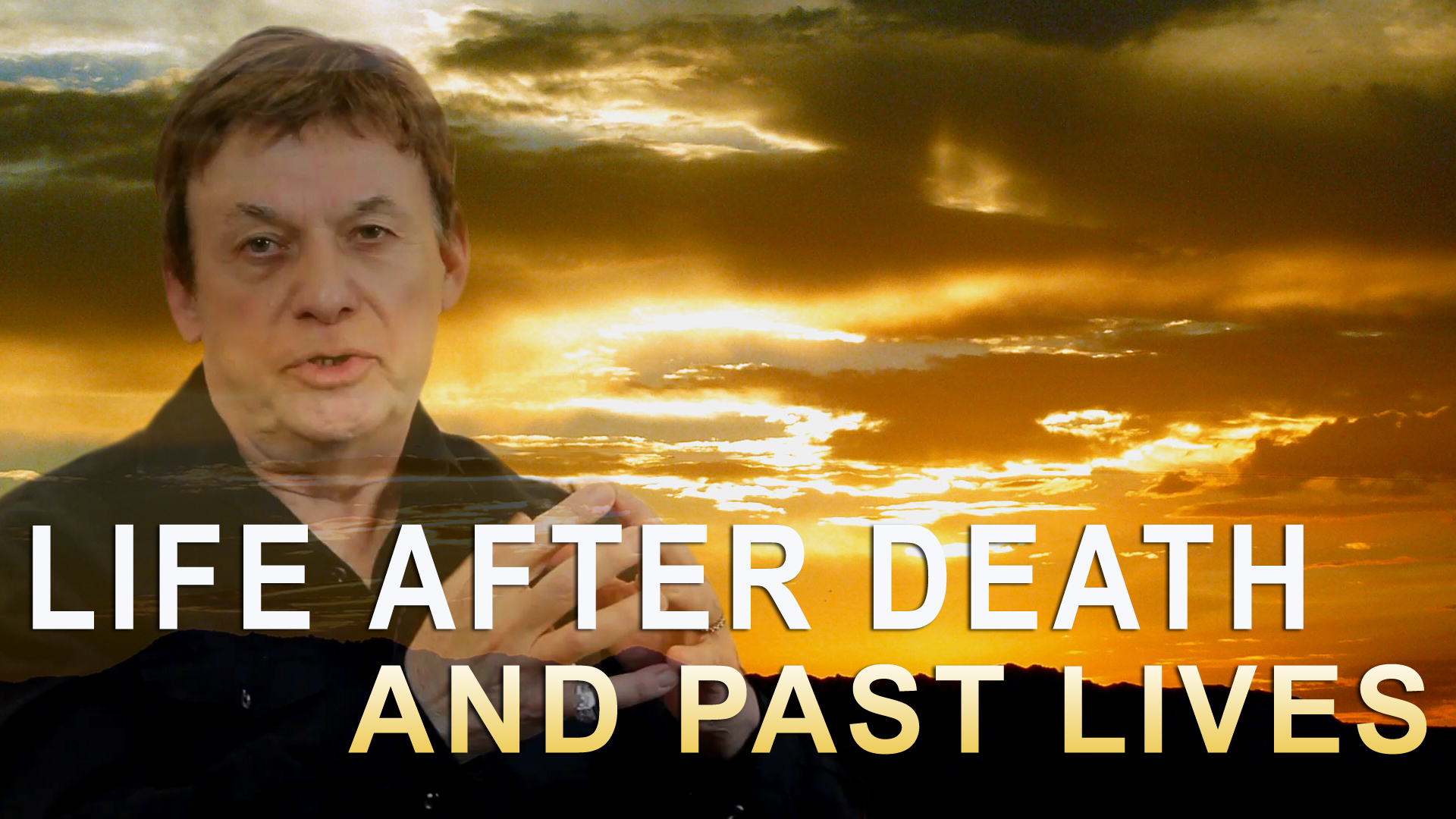 Life After Death and Past Lives