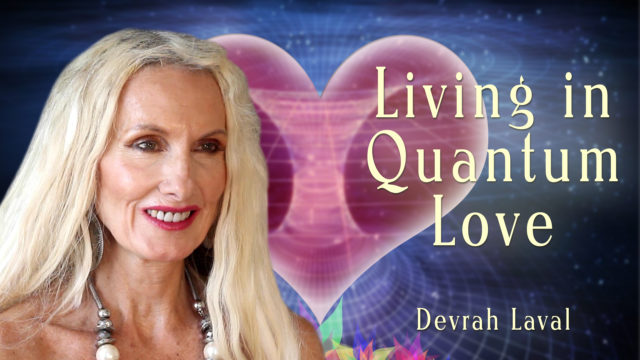 Living in Quantum Love