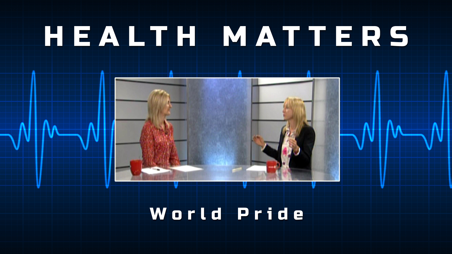 Health Matters – World Pride